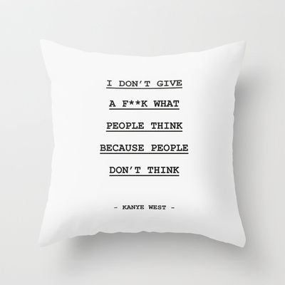I DON' T GIVE A F**K WHAT PEOPLE THINK Throw Pillow by Spyros Athanassopoulos - $20.00