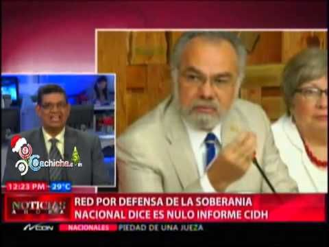 Red por Defensa de la Soberania Nacional dice es nulo informe CIDH #Video - Cachicha.com