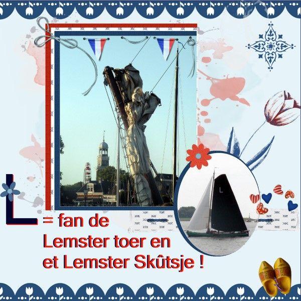 Surprise uitdaging februari/maart 2016 Hier is mijn lo met de letter L = van Lemmer , Eileen bedankt L = fan de Lemster toer en et Lemster Skûtsje ! ik heb jou mooie Dutch Blue bundel gebruikt. bedankt. http://winkel.digiscrap.nl/Dutch-Blue-Bundle/ foto's van mij zelf van onze Lemster toer , De Hervormde kerk , het baken van  het Lemster centrum en ons trots , het Lemster Skûtsje . zelf geschaduwd font - terminal Sleutelwoord voor februari/maarti: feb2016surprise