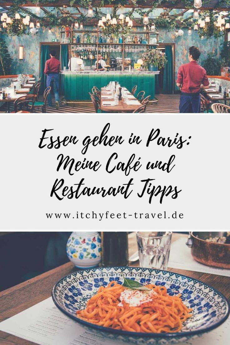 Essen gehen in Paris – Meine Café und Restaurant …