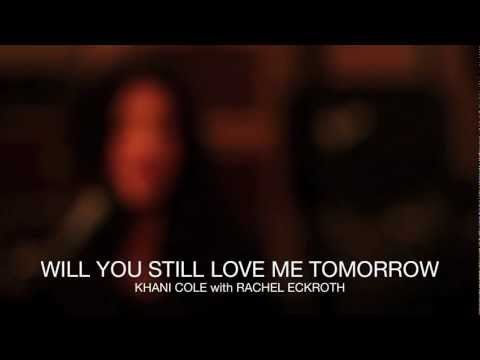 Will You Still Love Me Tomorrow - YouTube