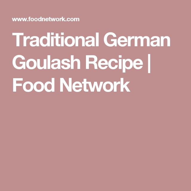 Traditional German Goulash Recipe | Food Network