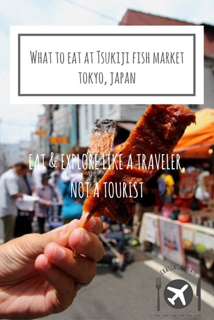 What to eat at Tsukiji Fish Market, Tokyo, Japan. If you're in Tokyo, visiting Tsukiji Fish Market is a must! There is lots of street food to sample, sushi to eat and great restaurants to visit. Read on for our suggestions on what to eat at Tsukiji Fish Market.  Tsukiji Fish Market Food | Tsukiji Fish Market sushi | Tsukiji Fish Market street food
