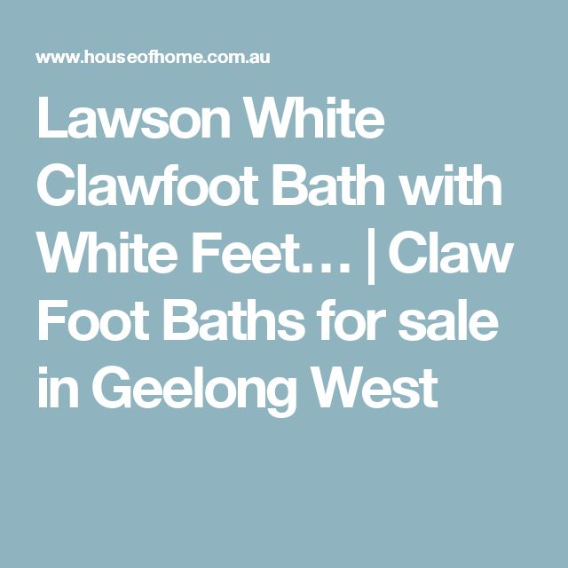 Lawson White Clawfoot Bath with White Feet… | Claw Foot Baths for sale in Geelong West
