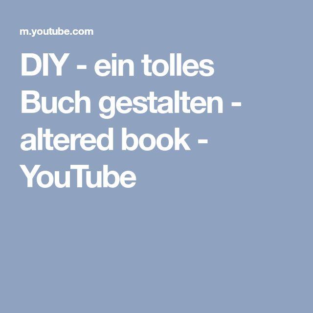 DIY - ein tolles Buch gestalten - altered book - YouTube