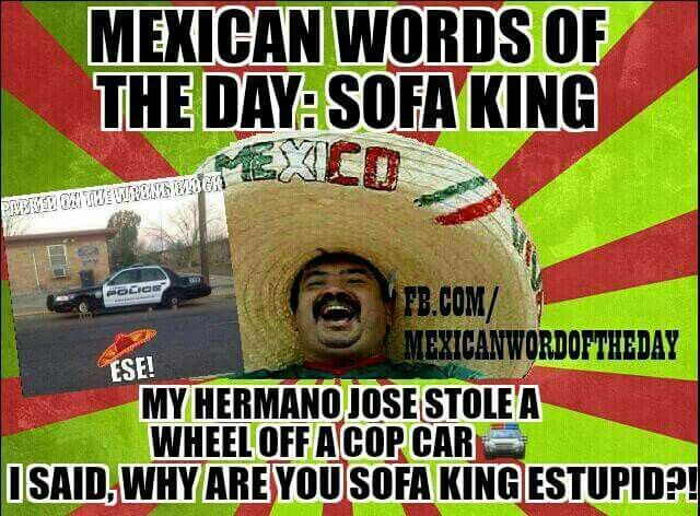 Funny Racist Mexican Memes: 84 Best Images About Spanish Word Of The Day On Pinterest