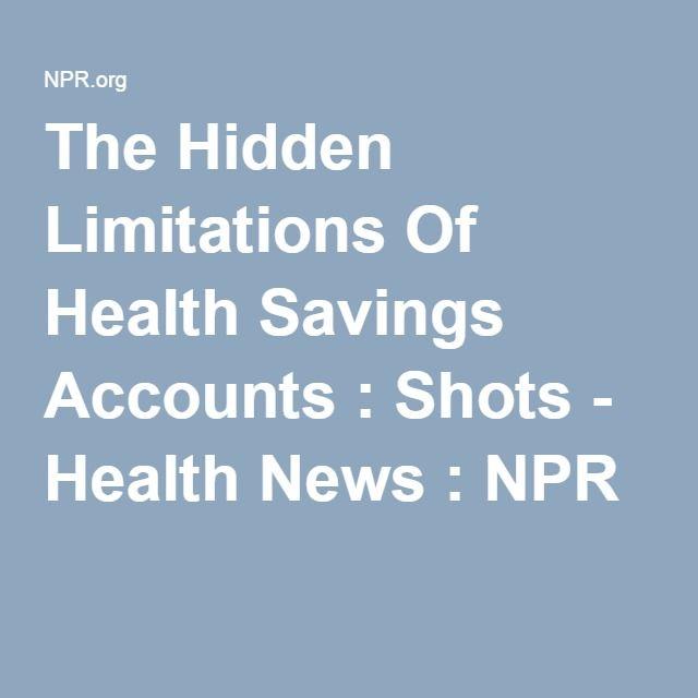 The Hidden Limitations Of Health Savings Accounts : Shots - Health News : NPR