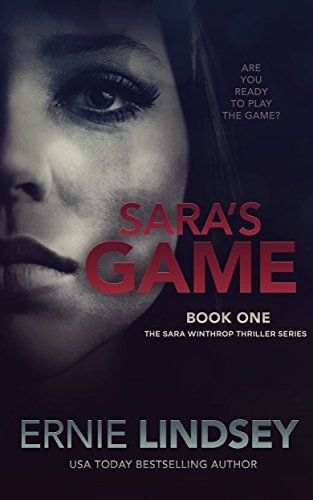 Sara's Game (The Sara Winthrop Thriller Series Book 1) by Ernie Lindsey http://smile.amazon.com/dp/B009FBK5CI/ref=cm_sw_r_pi_dp_31cyvb05WR2Q2