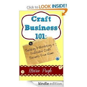 Craft business 101 building marketing a profitable for Home craft business ideas