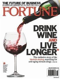 DRINK WINE AND LIVE LONGER - [ Fortune 5 Feb 2007 ]