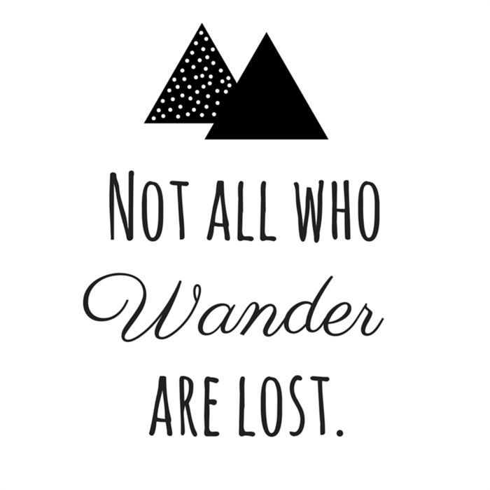 Not all who wander are lost A4 print.