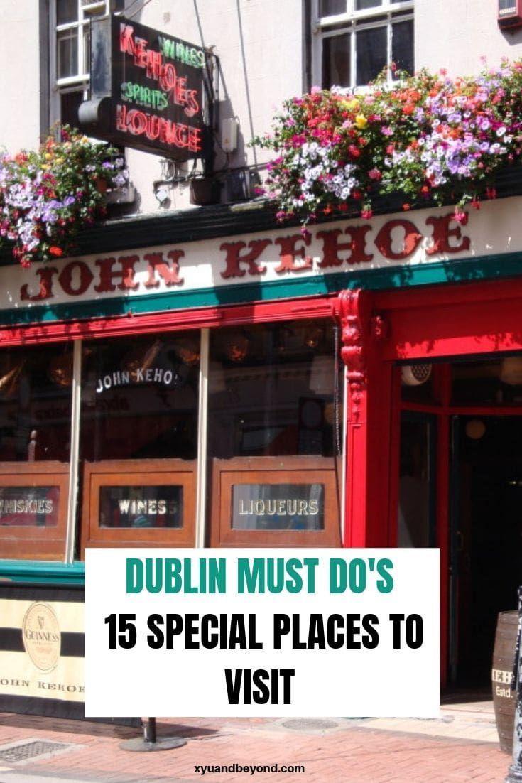 Dublin Sightseeing 22 Of The Best Things To Do In Dublin Ireland Travel Dublin Guinness Storehouse