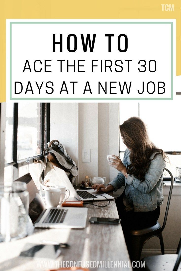 How To Ace The First 30 Days At A New Job. Millennial GenerationCareer  AdviceJob ...