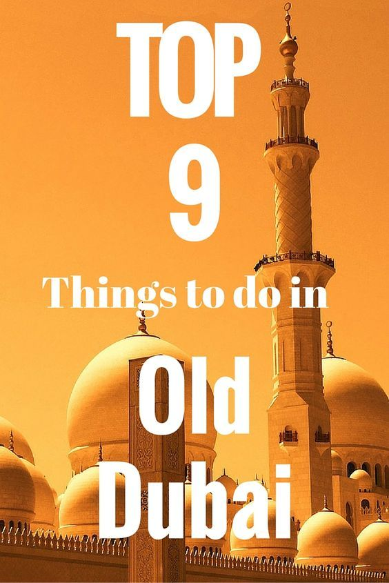 Top 9 Things To Do In Old Dubai Y Travel Bucket List Dubai Dubai Travel Dubai Holidays