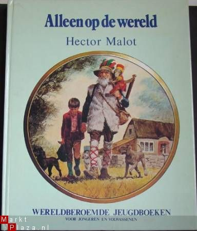Alleen op de wereld - Hector Malot. Loved, loved, loved reading this book over and over again when I was young.