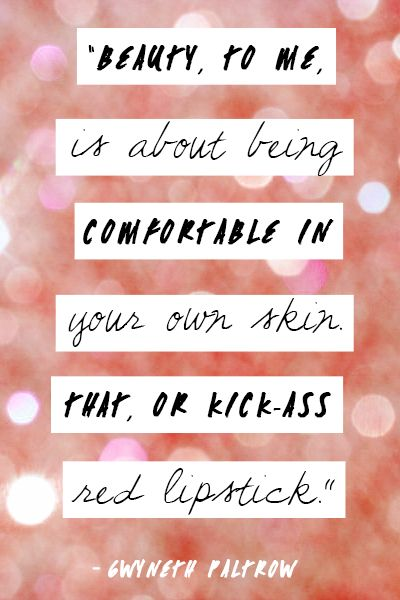 10 of the Most Brilliant Beauty Quotes — Ever - Daily Makeover