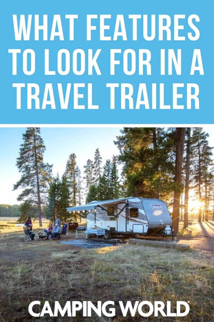 What Features To Look For In A Travel Trailer Travel Trailer