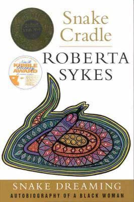 Snake Cradle by Roberta Sykes. Winner of the National Biography Award, 1998. Published by Allen & Unwin, 1997. State Library of New South Wales copy: http://library.sl.nsw.gov.au/record=b4164172