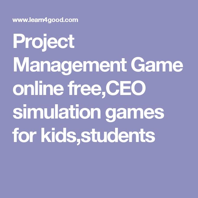 Project Management Game online free,CEO simulation games for kids,students