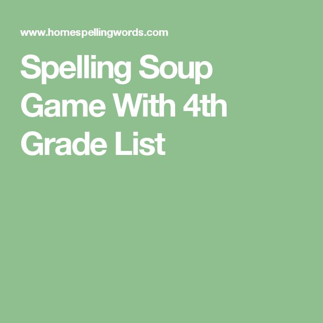 Spelling Soup Game With 4th Grade List