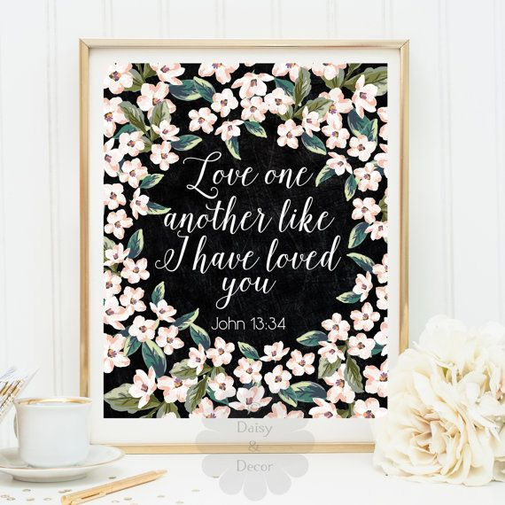 Love one another like I have loved you John 13:34 John 13 34 Bible verse Scripture art print Christian quote nursery art teen room home art