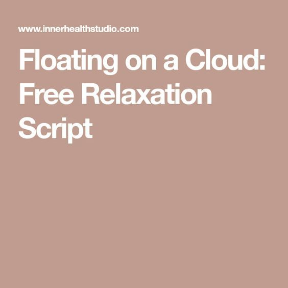 Floating on a Cloud: Free Relaxation Script