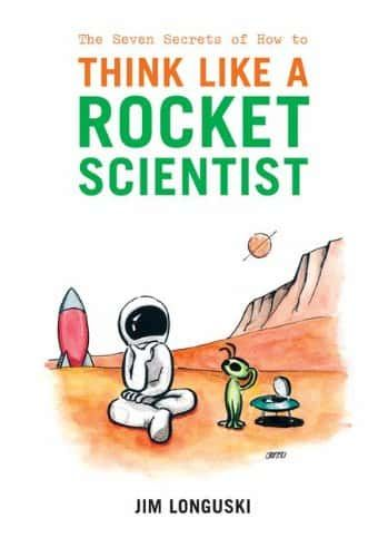 The Seven Secrets of How to Think Like a Rocket Scientist is a book that offers life and career advice from an interesting perspective.