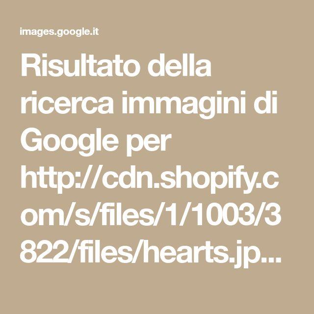 Risultato della ricerca immagini di Google per http://cdn.shopify.com/s/files/1/1003/3822/files/hearts.jpg?11658749310804962128