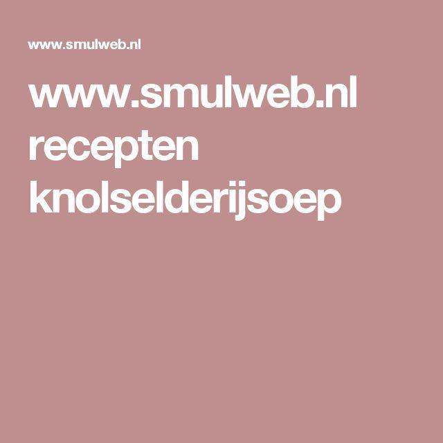 www.smulweb.nl recepten knolselderijsoep