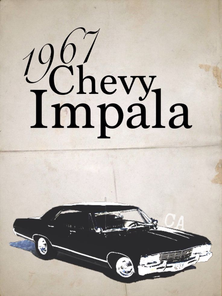 It was a 1967 Chevy Impala and it was driven by a very attractive young man named Dean.