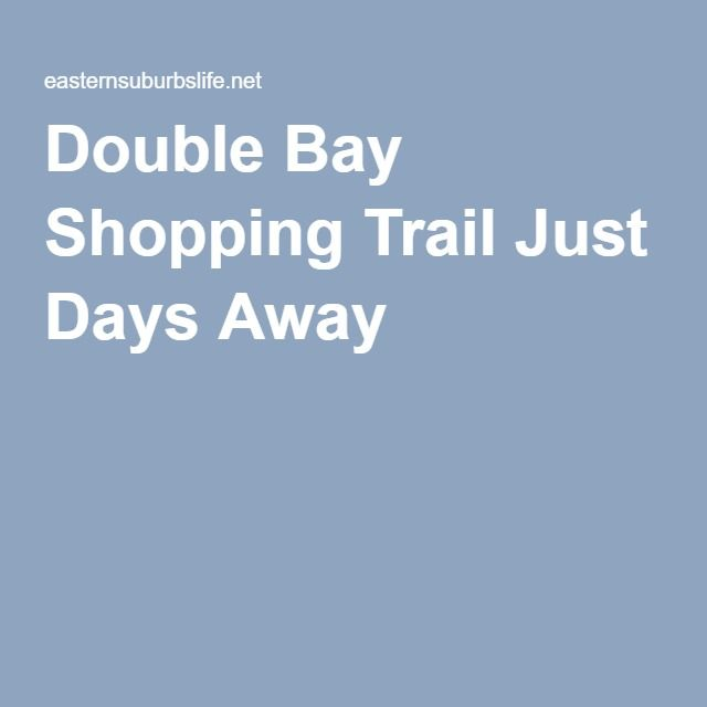 Double Bay Shopping Trail Just Days Away