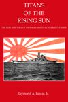 Titans of the Rising Sun: The Rise and Fall of Japan's Yamato Class Battleships, by Raymond A. Bawal, Jr. http://joefollansbee.com/2011/02/19/yamato-a-doomed-battleship/