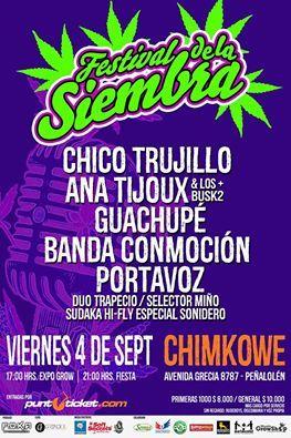 DE LA FIESTA DE LA COSECHA A LA FIESTA DE LA SIEMBRA.!!!!! CHICO TRUJILLO - ANA TIJOUX - GUACHUPE - BANDA CONMOCION - PORTAVOZ / 4 SEPTIEMBRE CHIMCOWE DESDE LAS 21:00 HRS.