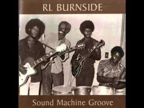 RL Burnside - Sound Machine Groove - YouTube