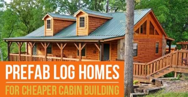 If It's The Cost That's Keeping You From Buying A Log Home, Then Here Are The Magic Words: Prefab Home!
