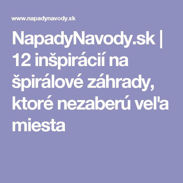 NapadyNavody.sk | 12 inšpirácií na špirálové záhrady, ktoré nezaberú veľa miesta