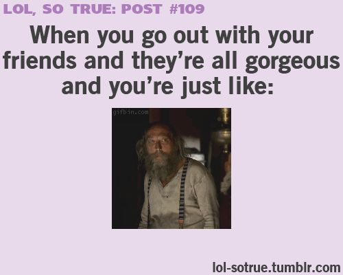 true story. All the time.