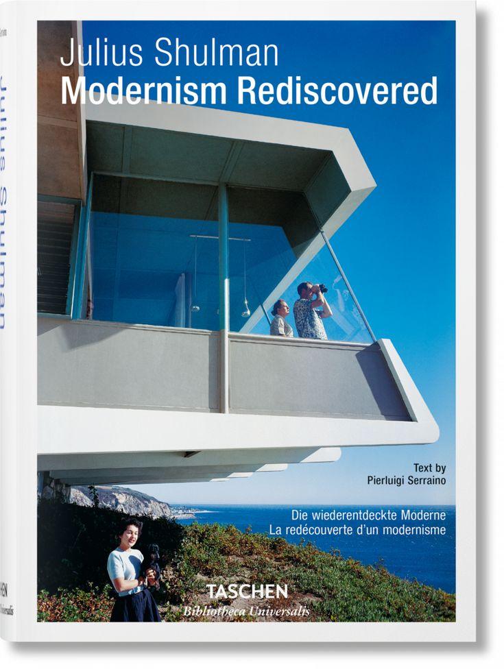 Julius Shulman. Modernism Rediscovered (Bibliotheca Universalis)