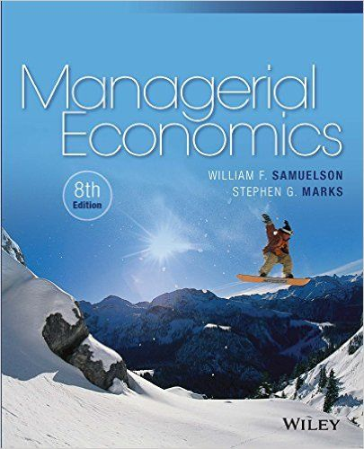 Test Bank Managerial Economics 8th Edition by William F. Samuelson