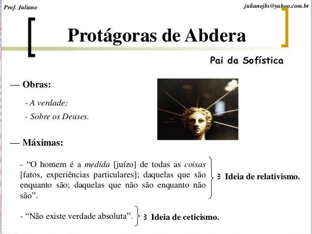 """Protágoras de Abdera (480-410 a.C.) foi um dos grandes filósofos sofistas na Grécia Antiga. É conhecido por sua célebre frase """"O homem é a medida de todas as coisas""""."""