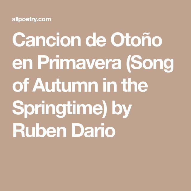 Cancion de Otoño en Primavera (Song of Autumn in the Springtime) by Ruben Dario