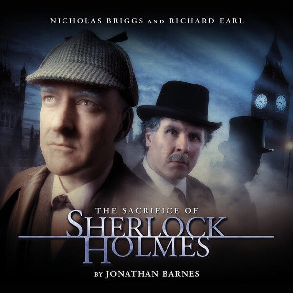 Check Out Sherlock Holmes The Sacrifice Of Sherlock Holmes From Big Finish Sherlock Holmes Sherlock Holmes