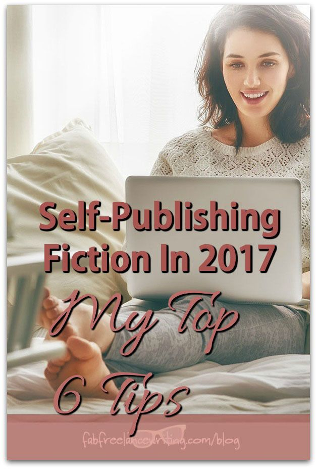 My Top 6 Tips For Self-Publishing Fiction In 2017 http://www.fabfreelancewriting.com/blog/2016/12/27/top-6-tips-self-publishing-fiction-2017/?utm_campaign=coschedule&utm_source=pinterest&utm_medium=Angela%20Booth&utm_content=My%20Top%206%20Tips%20For%20Self-Publishing%20Fiction%20In%202017