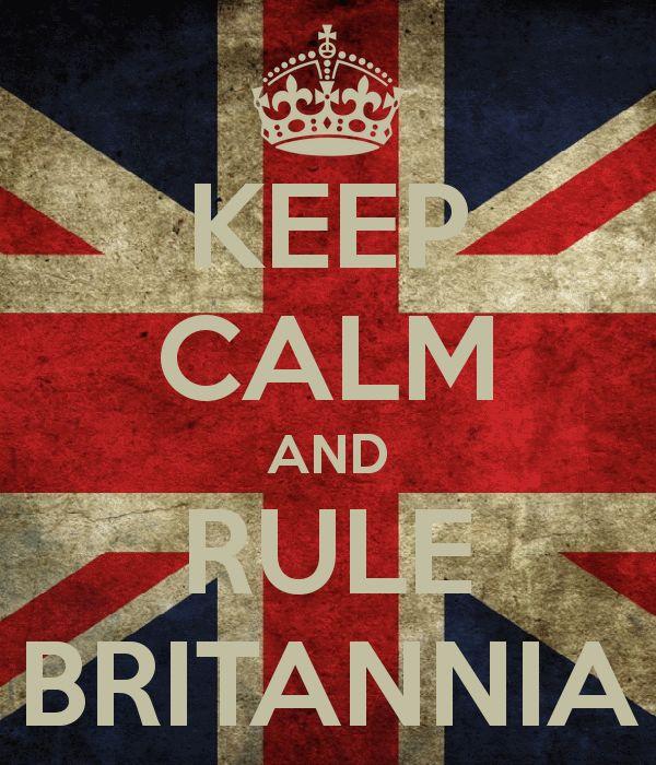 Keep Calm and Rule Britannia   <3