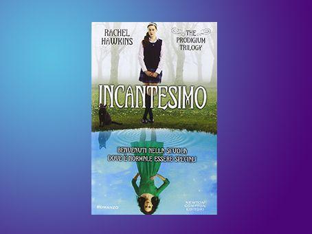 Recensione 'Incantesimo. The prodigium Trilogy' di Rachel Hawkins