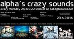 alpha.s crazy sounds - june 23 - 20:00-22:00cest - DND new eps: System E, Monolock, Dual Vision, Entropia + ALPHA in-the- NO IT´S FUnCK-mix -> www.babaganousha.net + www.boomfestival.org + www.inter - Germany - tribe.net