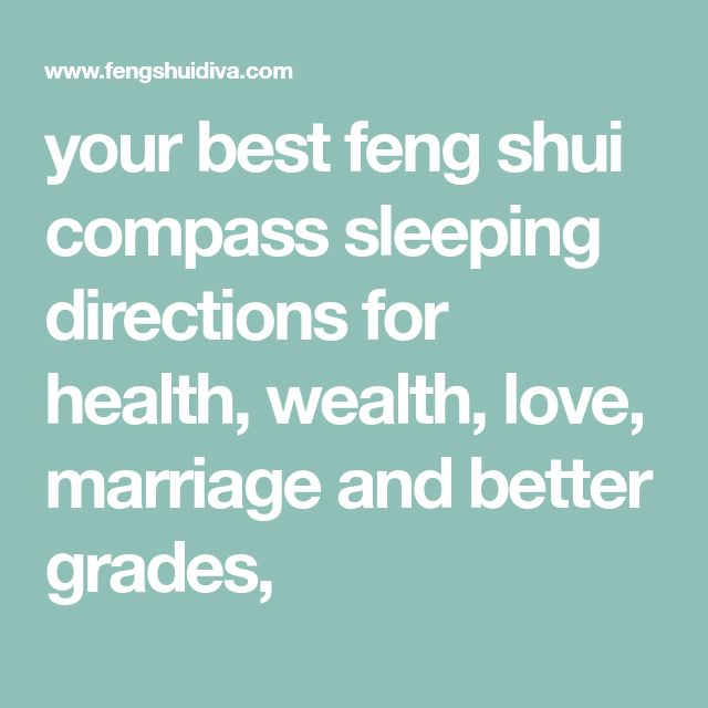 your best feng shui compass sleeping directions for health, wealth, love, marriage and better grades,