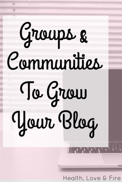 Grow Your Blog - Using Online Groups & Communities | Health, Love & Fire