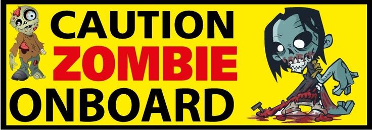 Caution Zombie Onboard - Funny Bumper Stickers, $4.50 (http://www.wholesaleprinters.com.au/caution-zombie-onboard-funny-bumper-stickers)