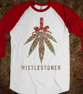 M I S T L E S T O N E D   I feel like this would be such an awesome shirt to wear christmas morning, lol.